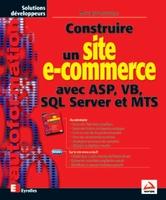 Matthew Reynolds - Construire un site e-commerce avec ASP, VB, SQL Server et MTS