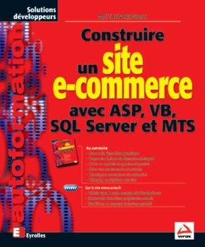 Matthew Reynolds- Construire un site e-commerce avec ASP, VB, SQL Server et MTS