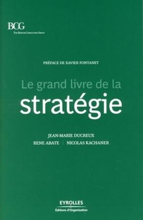 Jean-Marie Ducreux, René ABATE, Nicolas KACHANER, BOSTON CONSULTING GROUP- Le grand livre de la stratégie