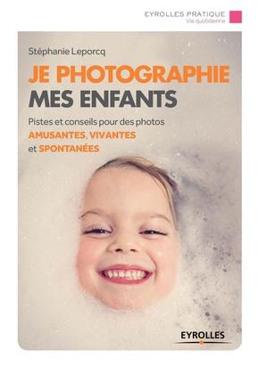 Stéphanie Leporcq- Je photographie mes enfants