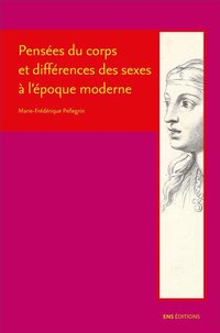 Pensees du corps et differences des sexes a l'epoque moderne. descart es, cureau de la chambre, poul