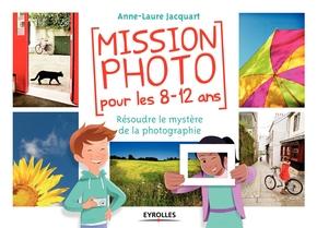 A.-L.Jacquart- Mission photo pour les 8-12 ans