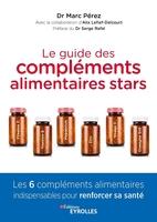 A.Lefief-Delcourt, M.Perez - Le guide des compléments alimentaires stars