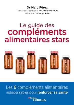 A.Lefief-Delcourt, M.Perez- Le guide des compléments alimentaires stars