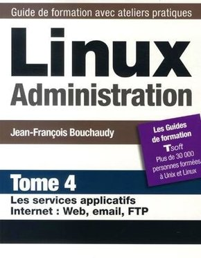 J.-F.Bouchaudy- Linux Administration - Tome 4