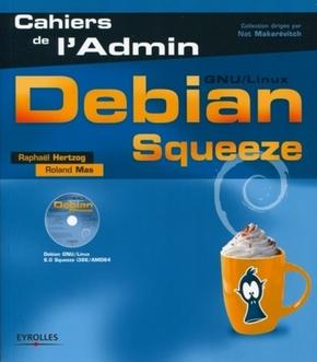 R.Hertzog, R.Mas- Debian squeeze. gnu/linux. avec dvd-rom