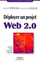 Gabriel KEPEKLIAN, Jean-Louis Lequeux - Déployer un projet web 2.0