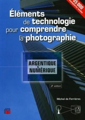 M. De Ferrières- Eléments de technologie pour comprendre la photographie