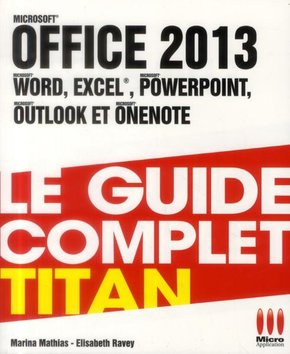 Office 2013 - Le guide complet - Titan