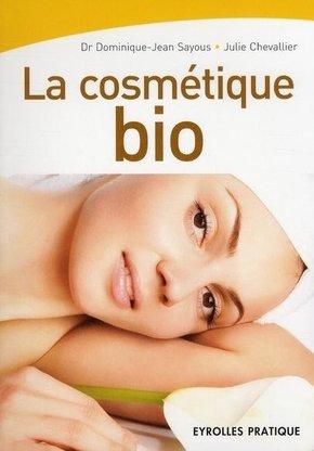 Dominique-Jean Sayous, Julie CHEVALLIER- La cosmétique bio