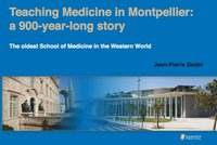 Teaching medicine in Montpellier : a 900-year-long story