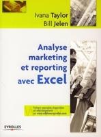 Bill Jelen, Ivana Taylor - Analyse marketing et reporting avec excel