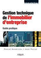 Pascal Hendrickx, Jean Perret - Gestion technique de l'immobilier d'entreprise