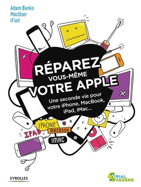 A.Banks, MacUser, iFixit- Réparez vous-même votre Apple