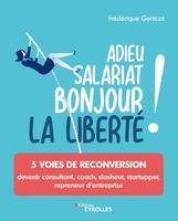 F.Genicot - Adieu Salariat, bonjour la Liberté !