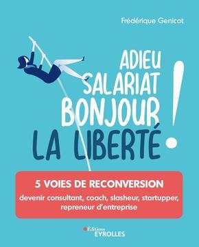 F.Genicot- Adieu Salariat, bonjour la Liberté !