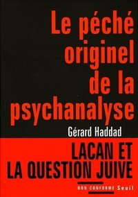 Le péché originel de la psychanalyse. lacan et la question juive