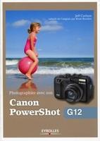Jeff Carlson - Photographier avec son Canon PowerShot G12
