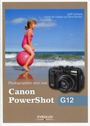 Jeff Carlson- Photographier avec son canon powershot g12