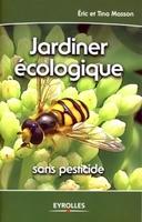 Éric Masson, Tina Masson - Jardiner écologique
