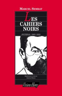 Les cahiers noirs, journal 1905-1922