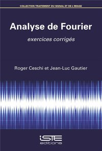 ANALYSE DE FOURIER  EXERCICES CORRIGES