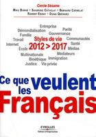 Mike Burke, Bernard Cathelat, Sandrine Cathelat, Robert Ebguy, Denis Quénard - 2012-2017 : ce que veulent les français