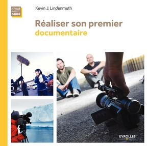 Réaliser son premier documentaire
