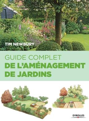Tim Newbury- Guide complet de l amenagement de jardins
