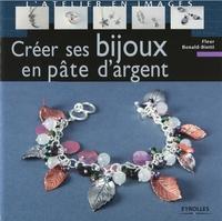 Fleur Bonald-Bietti - Créer ses bijoux en pâte d'argent