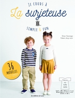 Je couds à la surjeteuse : Simple et fun