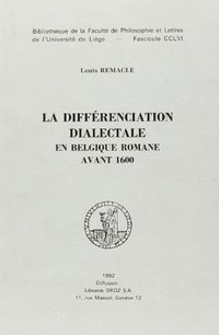 La differenciation dialectale en belgique romane avant 1600