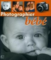 F. Chéhu - Photographier bébé