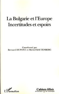 La Bulgarie et l'Europe - Incertitudes et espoirs