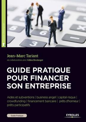 Tariant, Jean-Marc; Boulanger, Celine- Guide pratique pour financer son entreprise