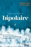 F.Lejeune, J.Lambot - Dans ma tête de bipolaire