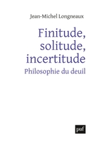 Finitude, solitude, incertitude