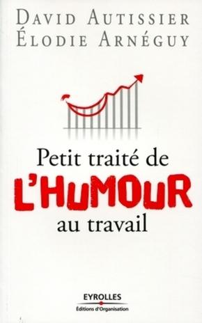 D.Autissier, É.Arnéguy- Petit traité de l'humour au travail
