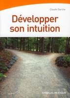 Claude Darche - Développer son intuition