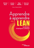 M.Ballé, J.Chaize, R.Médina, A.-L.Seltzer - Apprendre à apprendre avec le Lean