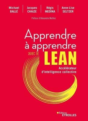M.Ballé, J.Chaize, R.Médina, A.-L.Seltzer- Apprendre à apprendre avec le Lean