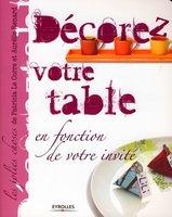 Patricia Le Corre, Aurélie Renard - Décorez votre table