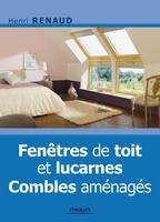 Henri Renaud - Fenetres de toit et lucarnes. combles amenages