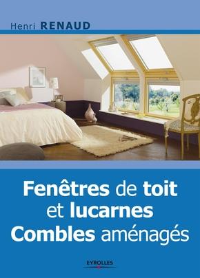 Henri Renaud- Fenetres de toit et lucarnes. combles amenages