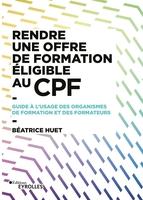 B.Huet - Rendre une offre de formation éligible au CPF