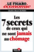 C.-H.Dumon - Les 7 secrets de ceux qui ne sont jamais au chômage