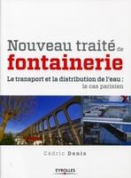Cédric Denis - Nouveau traité de fontainerie