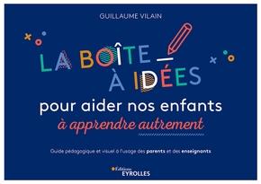 G.Vilain- La boîte à idées pour aider nos enfants à apprendre autrement