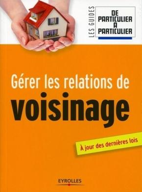 Jean-Michel Guérin, Nathalie Giraud, De Particulier à Particulier- Gérer les relations de voisinages