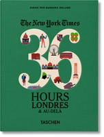 The New York Times ; 36 hours ; Londres & plus